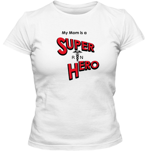 EZ-On BaBeez™ T-Shirt - My Mom is a Super Hero - Nurse, Adult Ladies Classic Tees