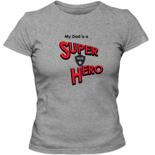 Load image into Gallery viewer, EZ-On BaBeez™ T-Shirt - My Husband is a Super Hero - Police, Adult Ladies Classic Tees