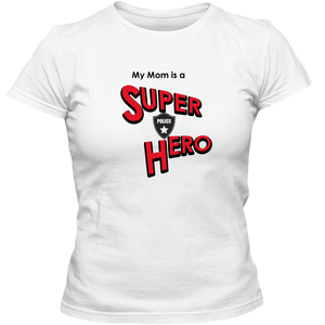 EZ-On BaBeez™ T-Shirt - My Mom is a Super Hero - Police, Adult Ladies Classic Tees