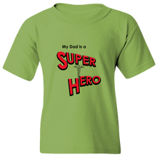 "Load image into Gallery viewer, ""My Dad is a Super Hero? - Doctor, Youth Tee"