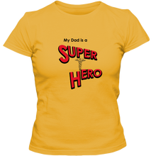 "Load image into Gallery viewer, ""My Dad is a Super Hero"" - Doctor, Adult Ladies Classic Tees"