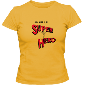 """My Dad is a Super Hero"" - Doctor, Adult Ladies Classic Tees"