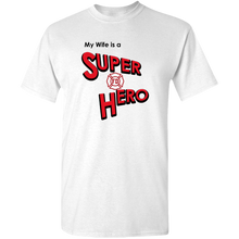 "Load image into Gallery viewer, ""My Wife is a Super Hero"" - Firefighter, Adult Unisex Standard Tee"