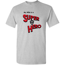 "Load image into Gallery viewer, ""My Wife is a Super Hero"" - Police, Adult Unisex Standard Tee"