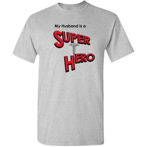 """My Husband is a Super Hero"" - Doctor, Adult Unisex Standard Tee"