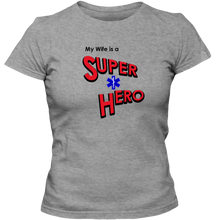 "Load image into Gallery viewer, ""My Wife is a Super Hero"" - EMT, Adult Ladies Classic Tees"