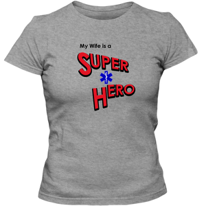 """My Wife is a Super Hero"" - EMT, Adult Ladies Classic Tees"