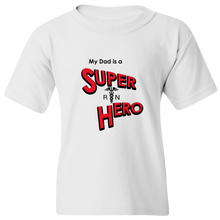 "Load image into Gallery viewer, ""My Dad is a Super Hero"" - Nurse, Youth Tee"