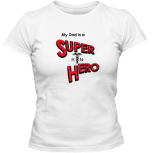 "Load image into Gallery viewer, ""My Dad is a Super Hero"" - Nurse, Adult Ladies Classic Tees"
