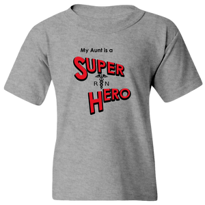 """My Aunt is a Super Hero"" - Nurse, Youth Tee"