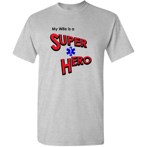 """My Wife is a Super Hero"" - EMT, Adult Unisex Standard Tee"