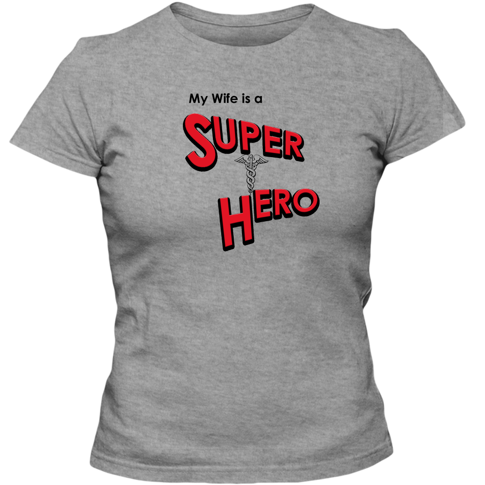 EZ-On BaBeez™ T-Shirt - My Wife is a Super Hero - Doctor, Adult Ladies Classic Tees
