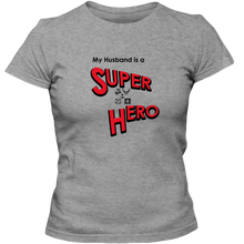 Load image into Gallery viewer, EZ-On BaBeez™ T-Shirt - My Husband is a Super Hero - Military, Adult Ladies Classic Tees