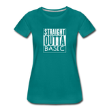 STRAIGHT OUTTA BASIC WOMENS - teal