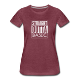 STRAIGHT OUTTA BASIC WOMENS - heather burgundy