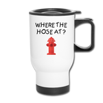 WHERE THE HOSE AT TRAVEL MUG - white