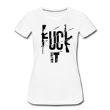 FUCK IT WOMENS - white