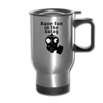 FUN IN THE GULAG TRAVEL MUG - silver