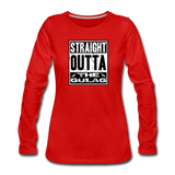 STRAIGHT OUTTA THE GULAG WOMENS LONG SLEEVE - red