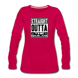 STRAIGHT OUTTA THE GULAG WOMENS LONG SLEEVE - dark pink
