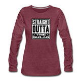 STRAIGHT OUTTA THE GULAG WOMENS LONG SLEEVE - heather burgundy