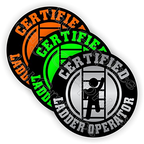 (3) Certified Ladder Operator Funny Hard Hat Stickers | Motorcycle Welding  Biker Helmet Decals | Vinyl Weatherproof Labels Chain Saw Arborist |