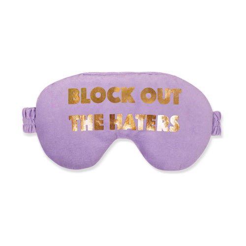 BLOCK OUT THE HATERS™ Eye Mask
