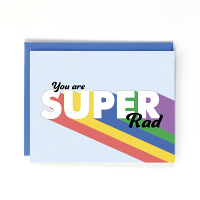 You Are Super Rad