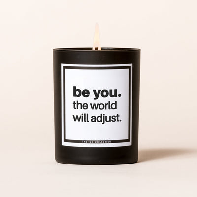 Be You. The World Will Adjust. candle