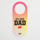 Go Ask Dad/Go Ask Mom door hanger