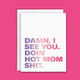 Damn, I See You. Doin' Hot Mom Shit Mother's Day card