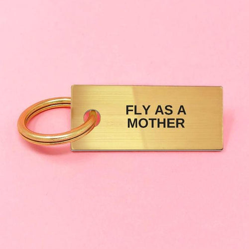 Fly As A Mother keychain