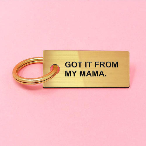 Go It From My Mama keychain
