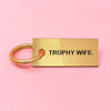 Trophy Wife keychain