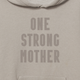 One Strong Mother monochromatic hoodie