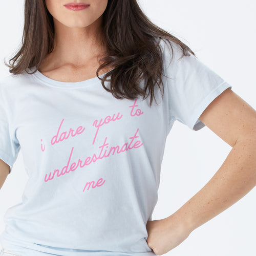 I Dare You to Underestimate Me scoopneck tee