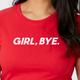 Girl, Bye t-shirt