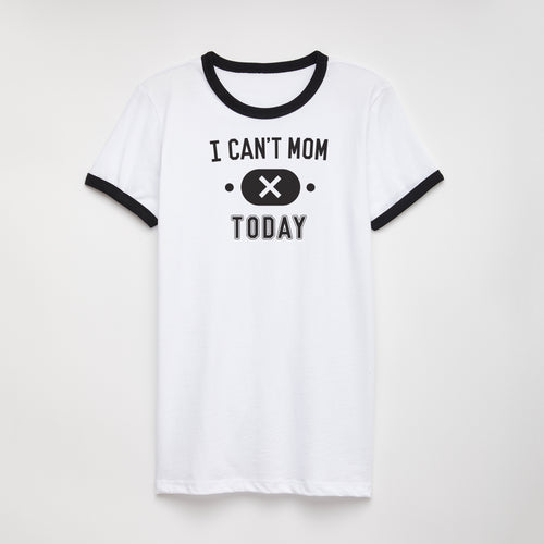 I Can't Mom ringer t-shirt