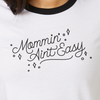 Mommin' Ain't Easy ringer t-shirt
