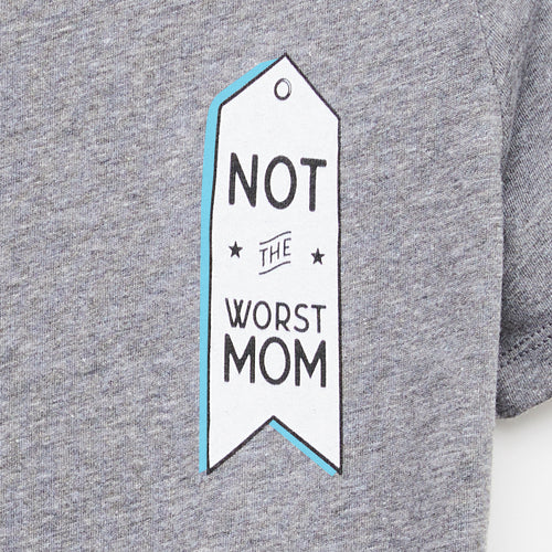 Not The Worst Mom t-shirt