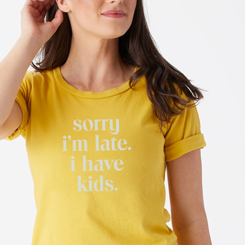 Sorry I'm Late I Have Kids roll sleeve tee
