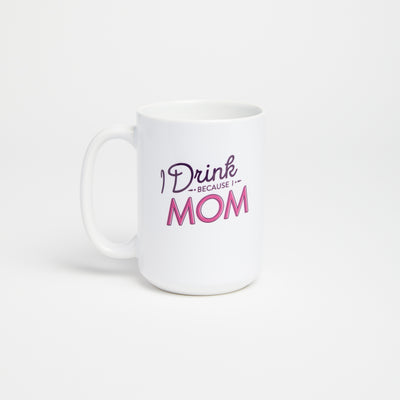 Because I Mom coffee mug