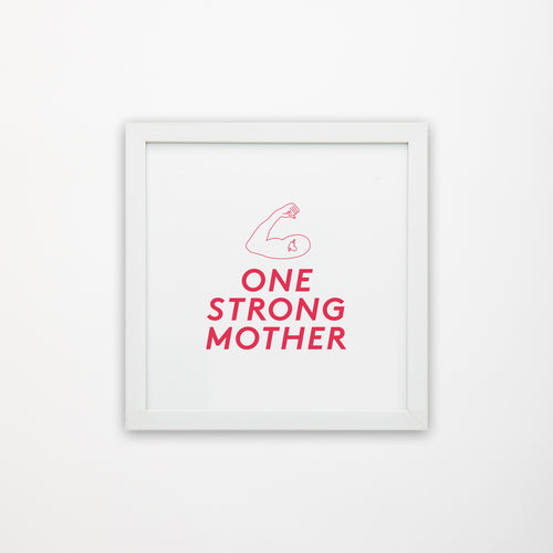 One Strong Mother wall print