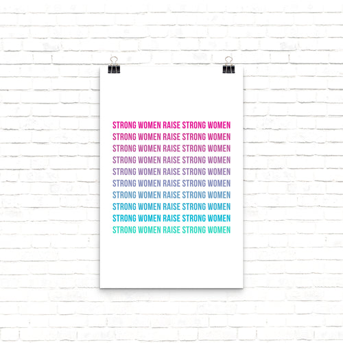 Strong Women Raise Strong Women wall print