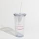 Forever Exhausted straw tumbler