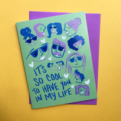 """So Cool to Have You In My Life"" everyday card"