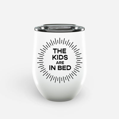 The Kids Are In Bed wine tumbler