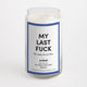 My Last F*ck Candle