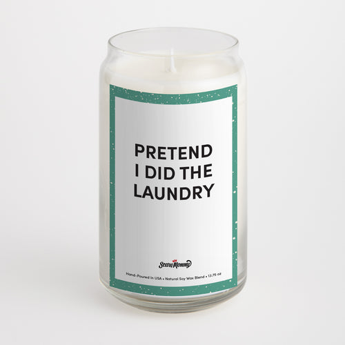 Pretend I Did The Laundry candle