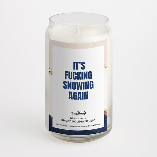 It's Fucking Snowing Again candle